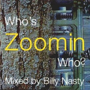 Billy Nasty - Who's Zoomin Who