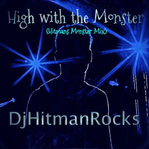 Get High with the Monster  (Hitmans Monster Mix)