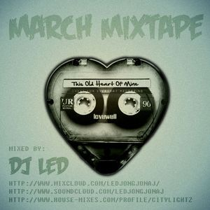 This Old Heart of Mine ( March Mixtape by Dj LED )