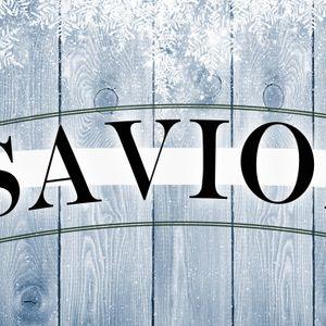 Savior:   Part 1 When God messes Up your plans