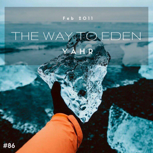 Yahr - The Way to Eden №86 (16.02.2011)