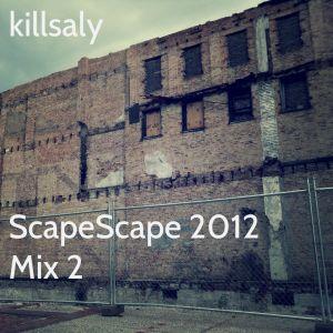 killsaly - ScapeScape 2012 Mix 2