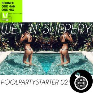 2017.06.08. Wet 'N' Slippery // Poolpartystarter 02 - SRF Virus - OMOM