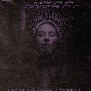 MaKaJa Gonzales - COMPRESSED DYNAMICS SOUNDS #1