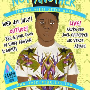 'Not Another' @ Cargo - Wednesday 4th July - Summer Vibes Mix