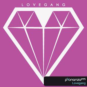 PhonanzaFM Feb 15th 2013 Lovegang (Promo)