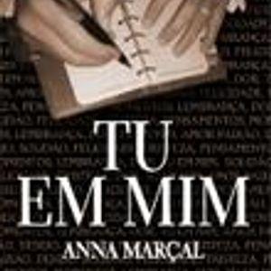 A Poesia de Anna Marçal - Tu em Mim