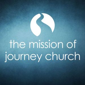 The Mission of Journey Church