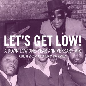 the Down Low first anniversary mix!