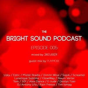 Discussor - The Bright Sound Podcast 005 (feat. Playmore)