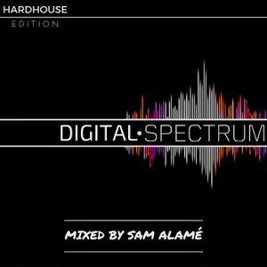Digital Spectrum : Hard House Edition - Mixed By Sam Alamé