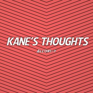 Kane's Thoughts