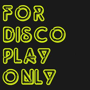 For Disco Play Only 08