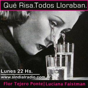 Que Risa Todos Lloraban 4.8.14 Lunes 22 hs www.sindialradio.com.ar