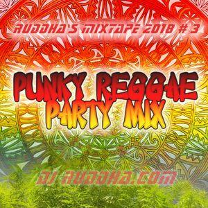 Ruddha's Mixtape 2018 # 3 Punky Reggae Party - Bob & Nina Mix