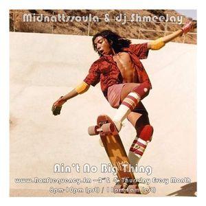 Midnattssoula & dj ShmeeJay - Ain't No Big Thing - 2017-05-14