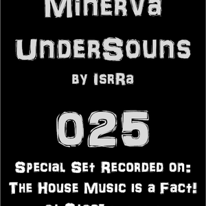 Minerva UnderSounds 025 Live at Stage (27-04-12) on The House Music is a Fact!