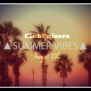 ClubPulsers - Summer Vibes Mix == August