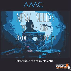 New Seeds // Show 26 feat. Electra Diamond // 31/05/18