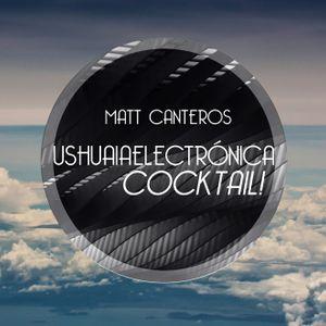 Matt Canteros - Ushuaia Electronica Cocktail
