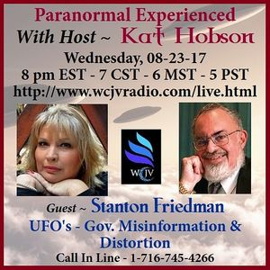 Paranormal Experienced with Kat Hobson_20170823_Stanton Friedman