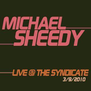 Michael Sheedy Live @ The Syndicate - 3/9/2010