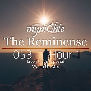 myni8hte - The Reminense 053 - Hour 1 (October 2017 Live Stream Mix)