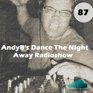 Dance The Night Away with AndyB - episode 87