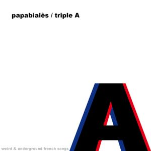 Papa Bialès - Triple A  (weird & underground french songs)