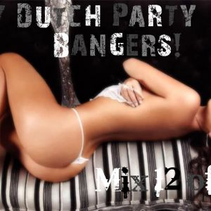 Dirty Dutch Party Bangers! [Mix 12 of 2011]