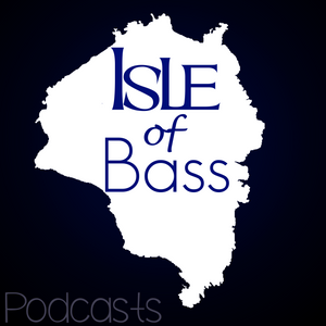 Isle of Bass Podcast 006