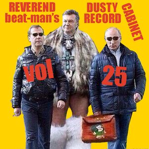 REVEREND BEAT-MAN'S DUSTY RECORD CABINET VOL 25