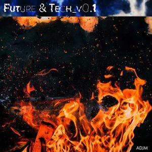 Future & Tech_v0.1 // ADJM