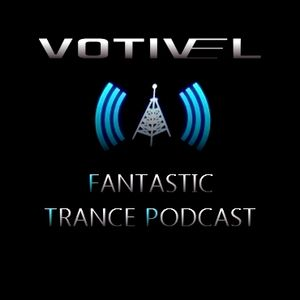 Votivel - Fantastic Trance Podcast #003