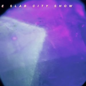 THE SLAB CITY SHOW 16 SIXTEEN