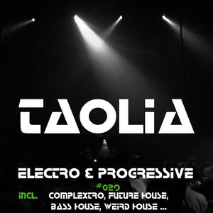 Taolia - Electro & Progressive House DJmix Episode 029