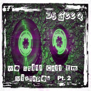 We Still Call Em Mixtapes Pt 2