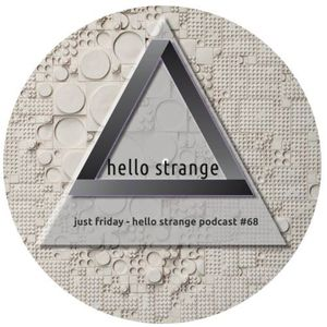 just friday - hello strange podcast #68