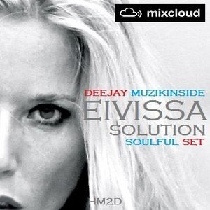 Dj Muzikinside - Eivissa Solution (Soulful Set)