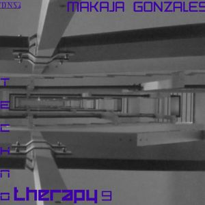 MaKaJa Gonzales - TECHNO THERAPY 9
