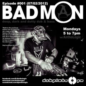 DubplateFM BadMON Episode #001 (07/02/2012)