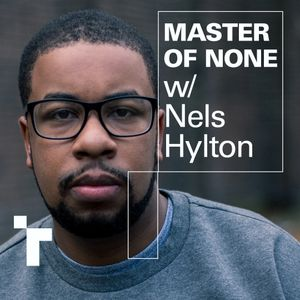 Master of None with Nels Hylton - 16 July 2019