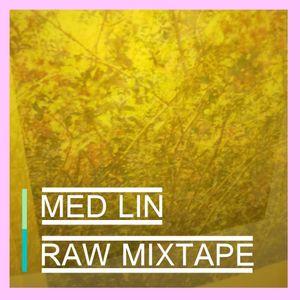 Med Lin RAW Mixtape