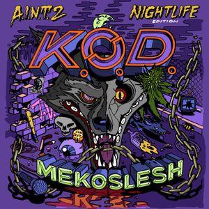Mekoslesh - A.I.N.T. mixtape vol.2 ''KOD Nightlife Edition'' 2013