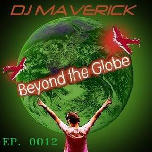 (Ep. 0012) Beyond The Globe with DJ MAVERICK