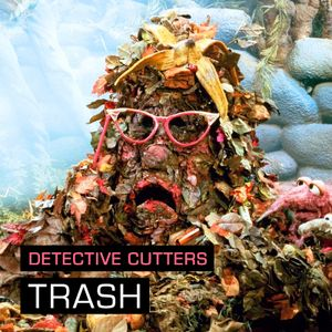 Detective Cutters - Trash