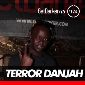 Terror Danjah - GetDarkerTV LIVE 174