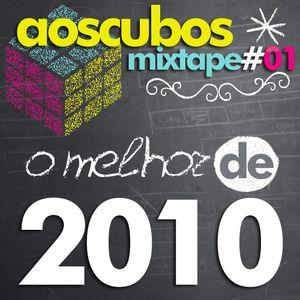 @aoscubos - mixtape#01 - o melhor de 2010