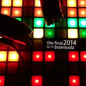 braintoolz - the final 2014 [full session]