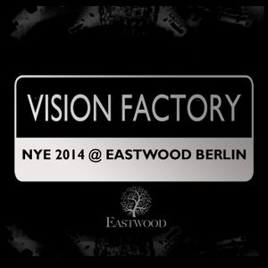Vision Factory - NYE 2014 Live @ EASTWOOD Berlin